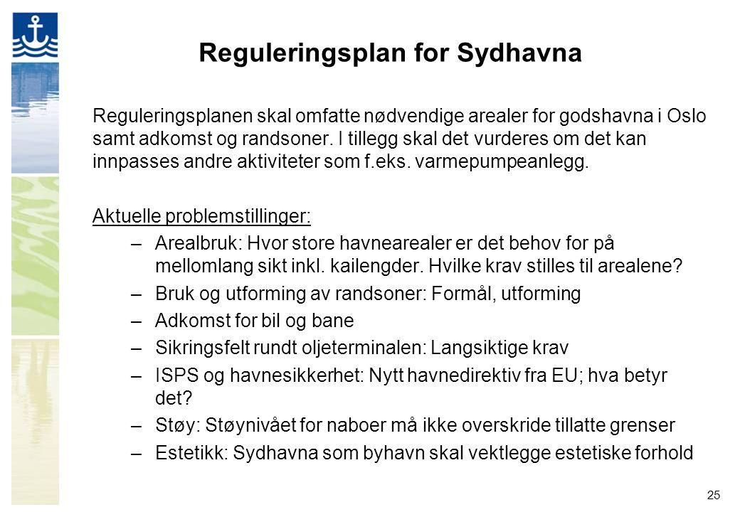 25 Reguleringsplan for Sydhavna Reguleringsplanen skal omfatte nødvendige arealer for godshavna i Oslo samt adkomst og randsoner. I tillegg skal det v