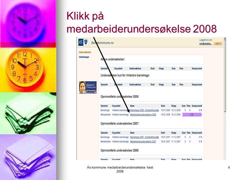 Ås kommune medarbeiderundersøkelse høst 2008 5 Klikk på rapport og velg hvilken type rapport du vil ha