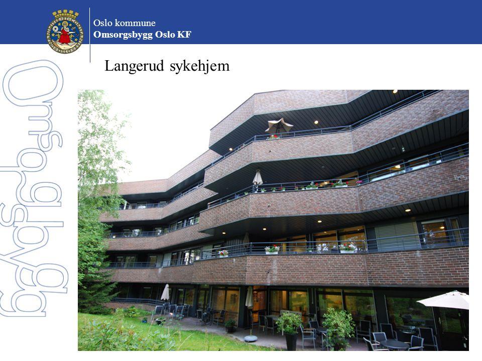 Oslo kommune Omsorgsbygg Oslo KF Miljø og energi Omsorgsbygg skal være ledende på utvikling, bygging og forvaltning av miljøvennlige og energieffektive omsorgsbygg og barnehager.