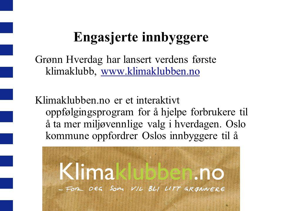 Engasjerte innbyggere Grønn Hverdag har lansert verdens første klimaklubb, www.klimaklubben.no www.klimaklubben.no Klimaklubben.no er et interaktivt o