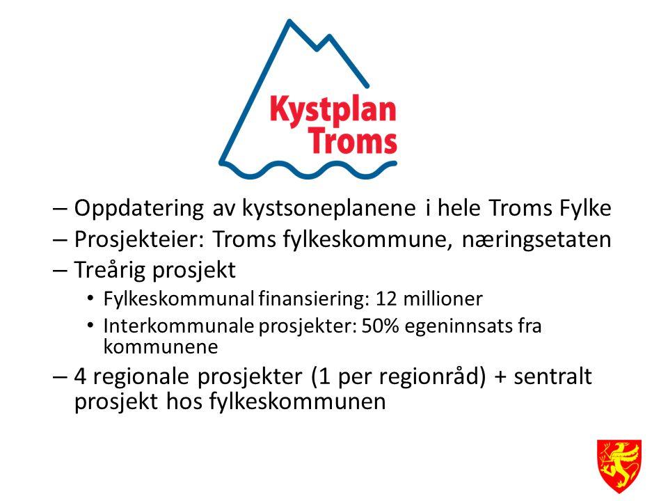 – Oppdatering av kystsoneplanene i hele Troms Fylke – Prosjekteier: Troms fylkeskommune, næringsetaten – Treårig prosjekt Fylkeskommunal finansiering: