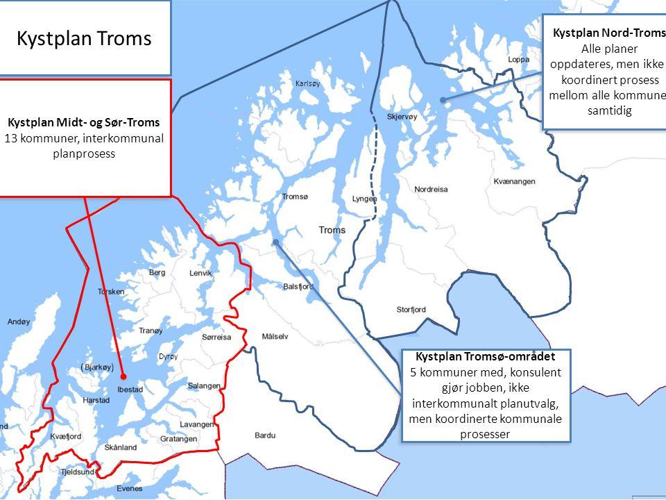 Kystplan Midt- og Sør-Troms 13 kommuner, interkommunal planprosess Kystplan Midt- og Sør-Troms 13 kommuner, interkommunal planprosess Kystplan Tromsø-