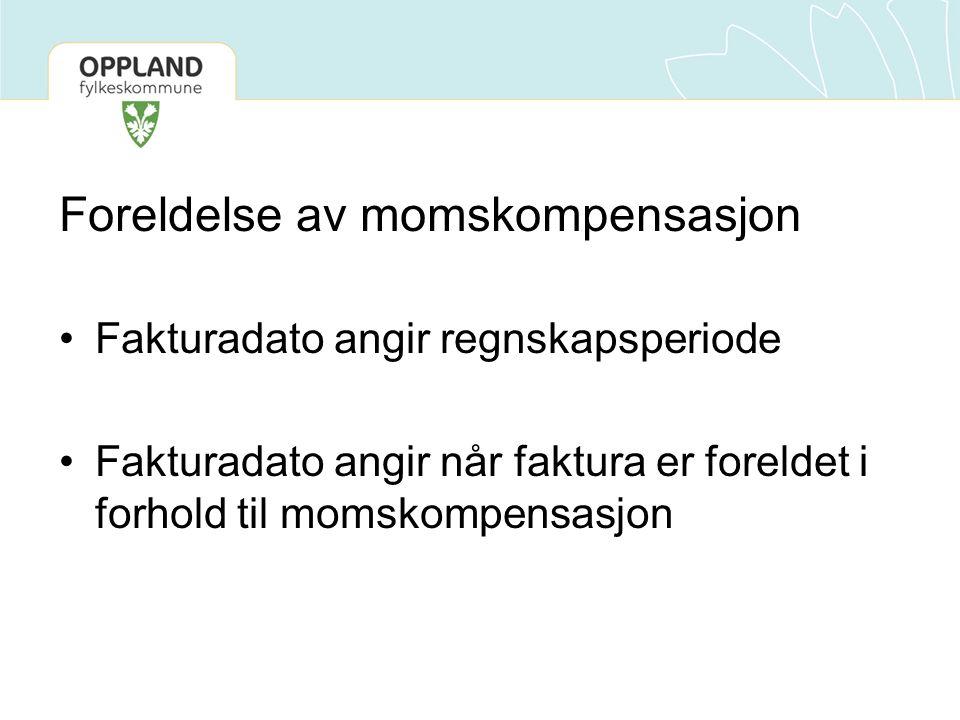Foreldelse av momskompensasjon Fakturadato angir regnskapsperiode Fakturadato angir når faktura er foreldet i forhold til momskompensasjon