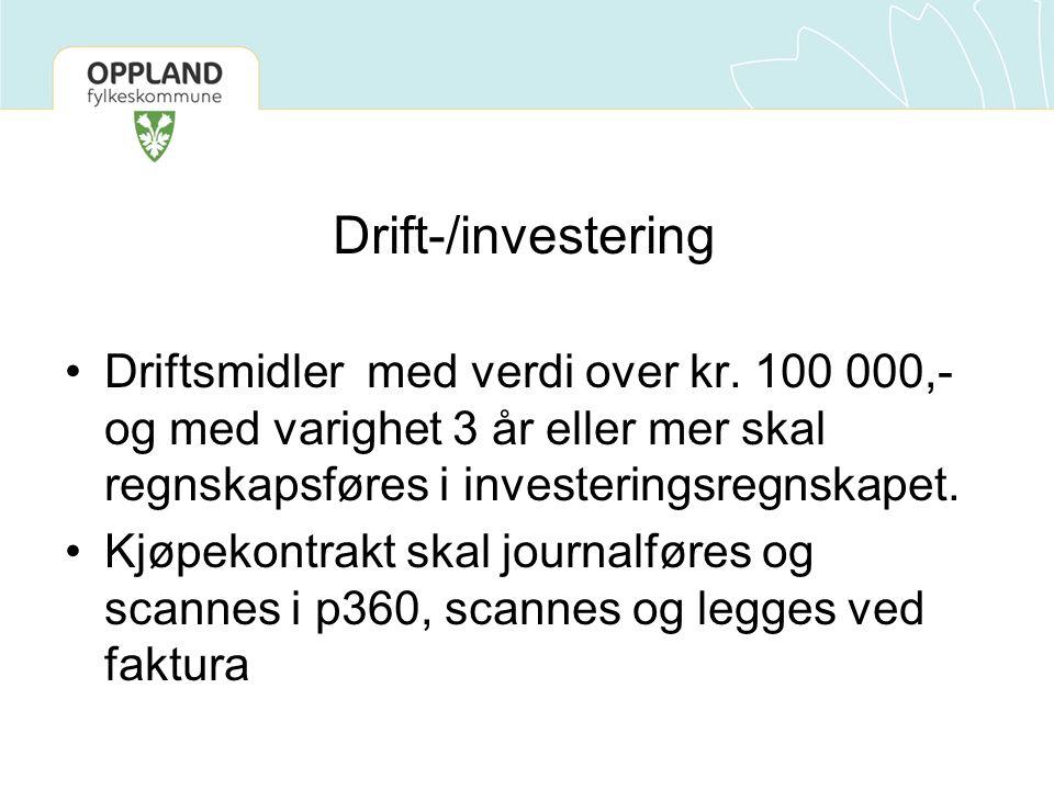Drift-/investering Driftsmidler med verdi over kr. 100 000,- og med varighet 3 år eller mer skal regnskapsføres i investeringsregnskapet. Kjøpekontrak