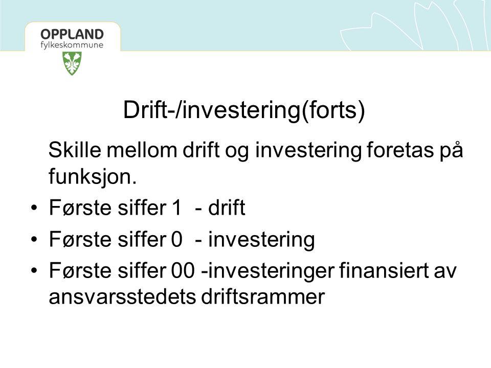Drift-/investering(forts) Skille mellom drift og investering foretas på funksjon. Første siffer 1 - drift Første siffer 0 - investering Første siffer