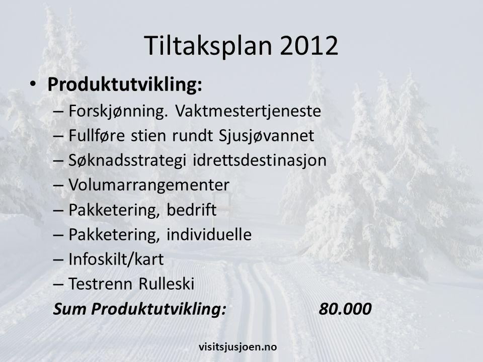 Tiltaksplan 2012 Produktutvikling: – Forskjønning.
