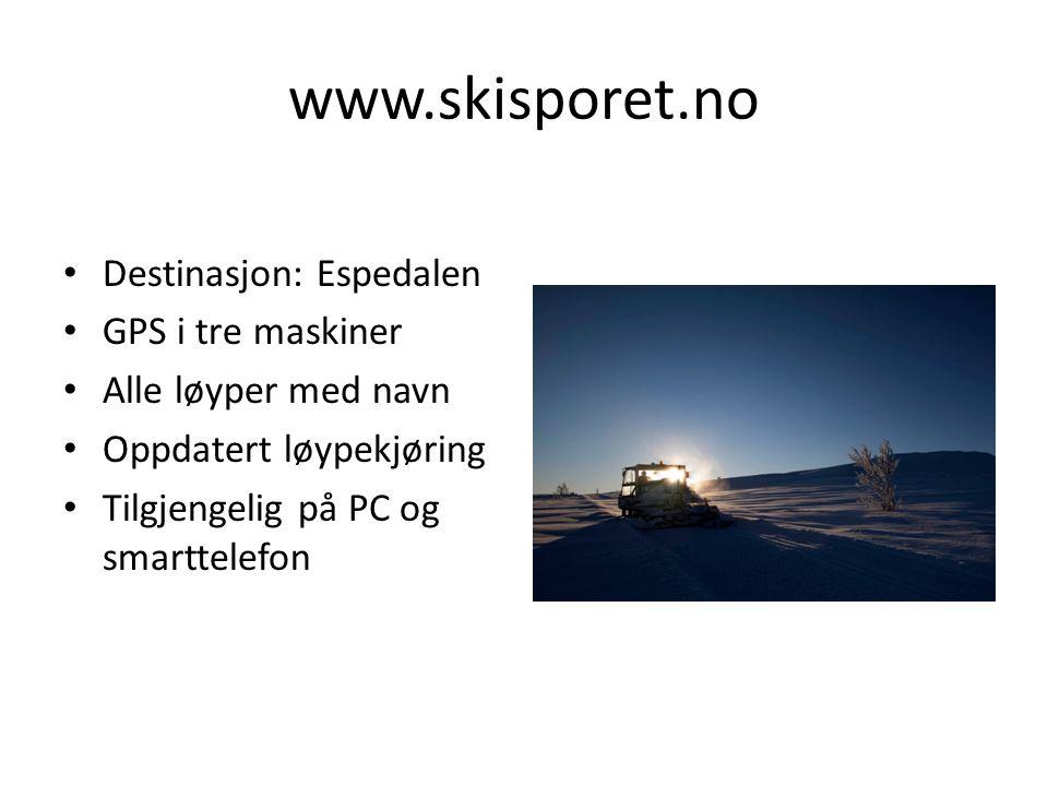 www.skisporet.no Destinasjon: Espedalen GPS i tre maskiner Alle løyper med navn Oppdatert løypekjøring Tilgjengelig på PC og smarttelefon