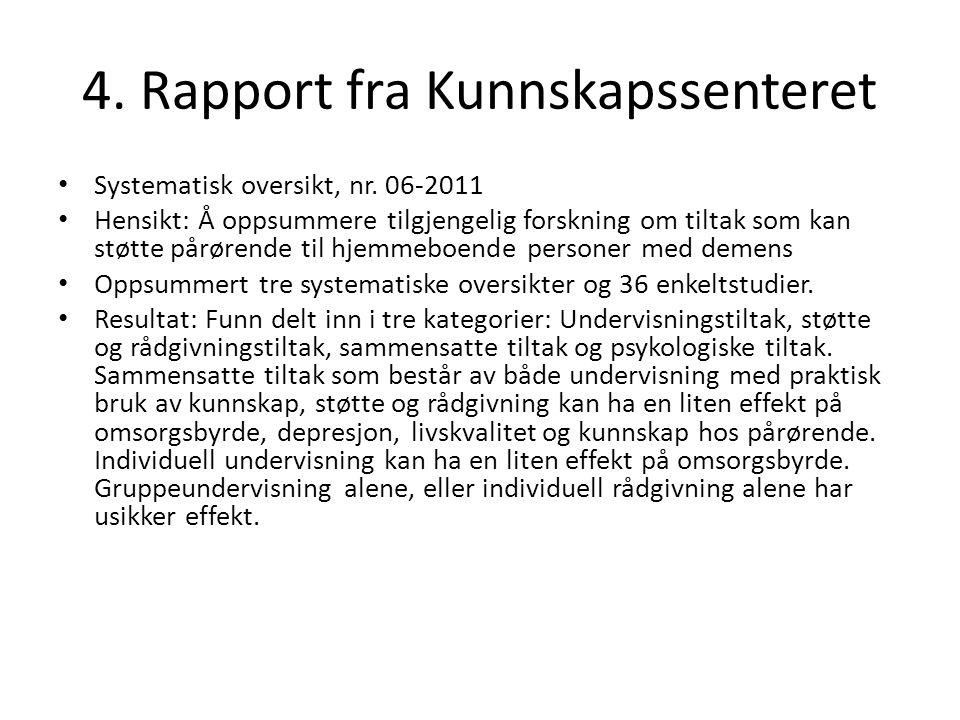 4. Rapport fra Kunnskapssenteret Systematisk oversikt, nr.