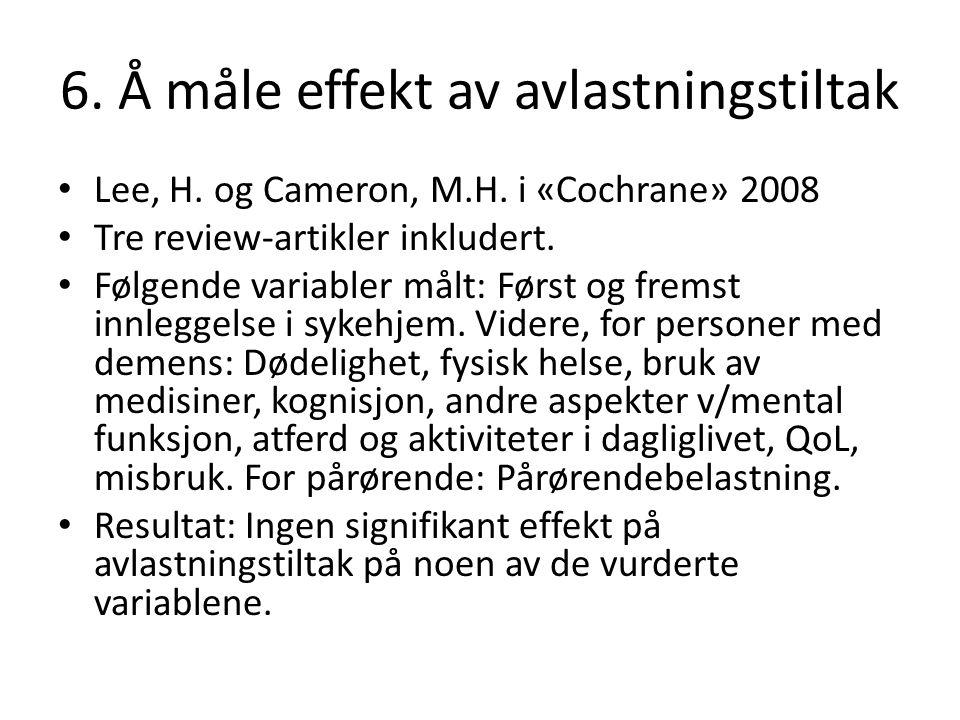 6. Å måle effekt av avlastningstiltak Lee, H. og Cameron, M.H.
