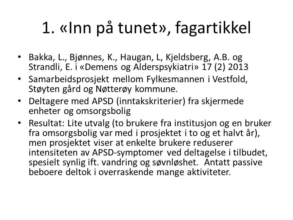 1. «Inn på tunet», fagartikkel Bakka, L., Bjønnes, K., Haugan, L, Kjeldsberg, A.B.