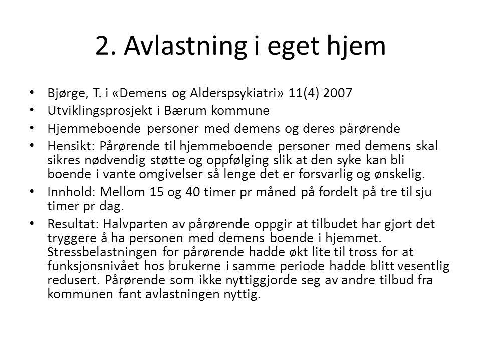 2. Avlastning i eget hjem Bjørge, T.