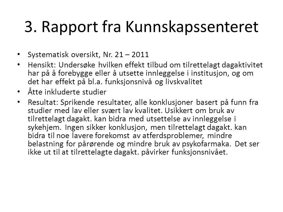 3. Rapport fra Kunnskapssenteret Systematisk oversikt, Nr.