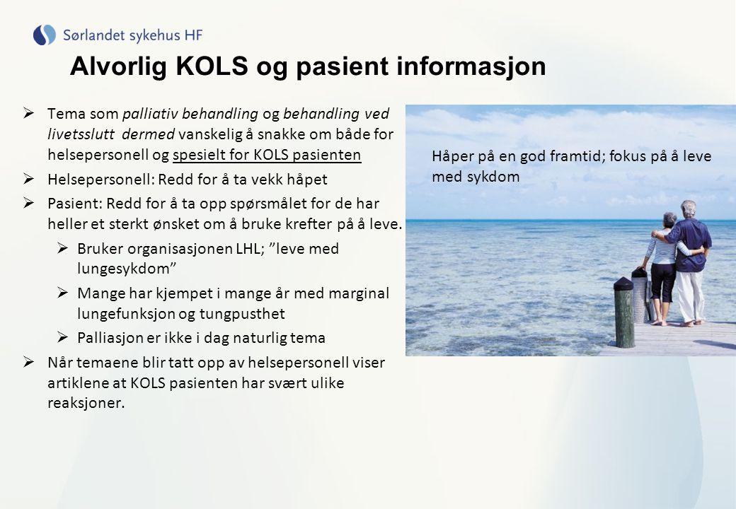 Alvorlig KOLS og pasient informasjon  Tema som palliativ behandling og behandling ved livetsslutt dermed vanskelig å snakke om både for helsepersonel