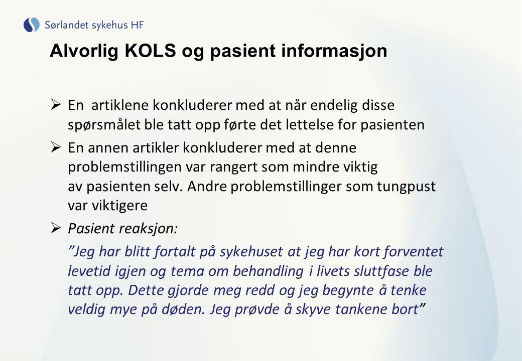 Alvorlig KOLS og pasient informasjon  En artiklene konkluderer med at når endelig disse spørsmålet ble tatt opp førte det lettelse for pasienten  En