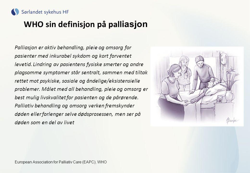 WHO sin definisjon på pall iasjon Palliasjon er aktiv behandling, pleie og omsorg for pasienter med inkurabel sykdom og kort forventet levetid. Lindri