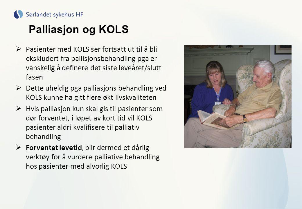 Palliasjon og KOLS  Pasienter med KOLS ser fortsatt ut til å bli ekskludert fra pallisjonsbehandling pga er vanskelig å definere det siste leveåret/s