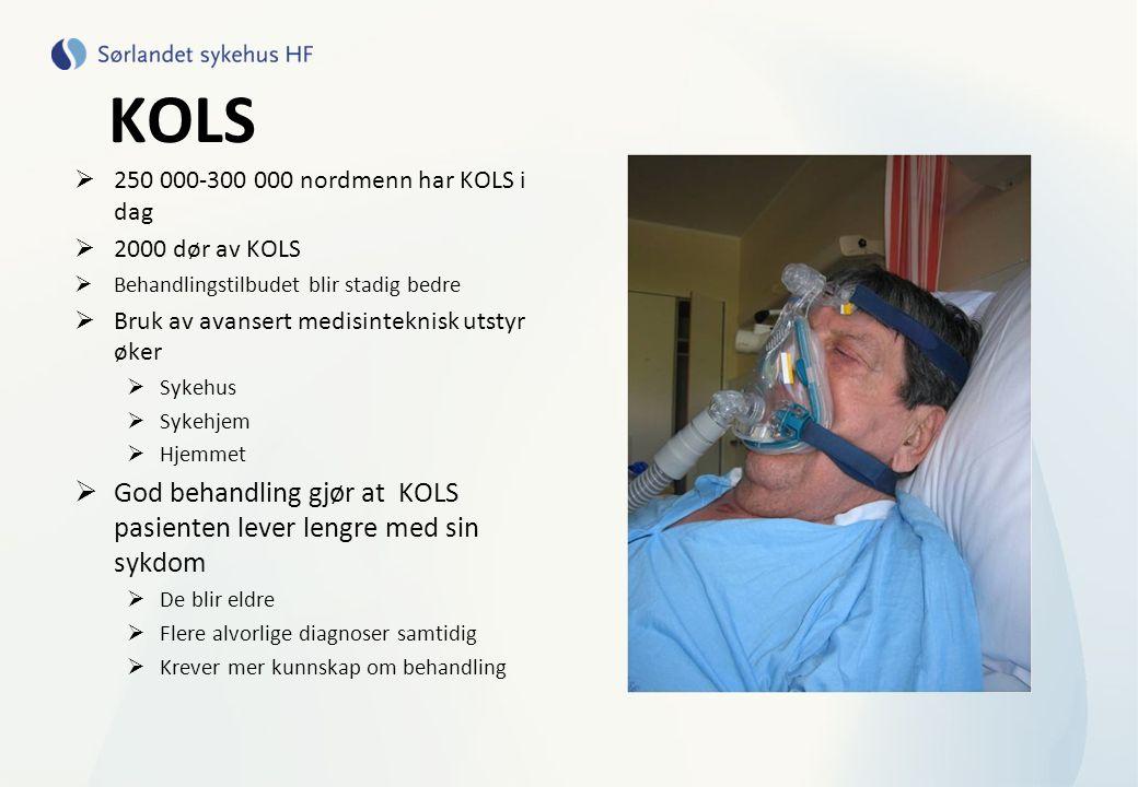 KOLS  250 000-300 000 nordmenn har KOLS i dag  2000 dør av KOLS  Behandlingstilbudet blir stadig bedre  Bruk av avansert medisinteknisk utstyr øke