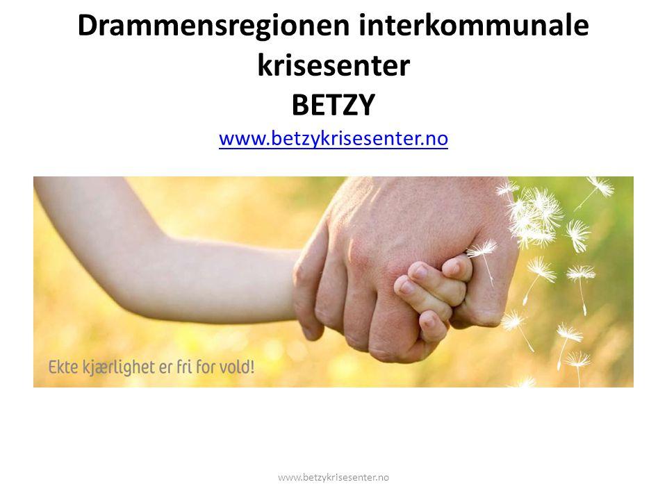 Drammensregionen interkommunale krisesenter BETZY www.betzykrisesenter.no www.betzykrisesenter.no