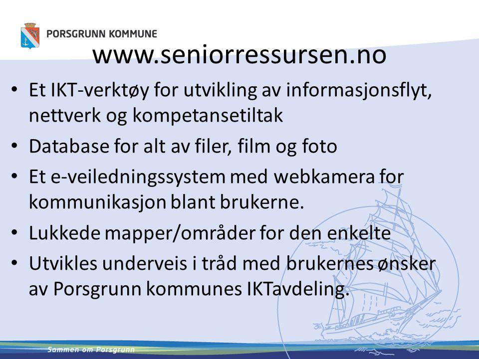 www.seniorressursen.no Et IKT-verktøy for utvikling av informasjonsflyt, nettverk og kompetansetiltak Database for alt av filer, film og foto Et e-vei