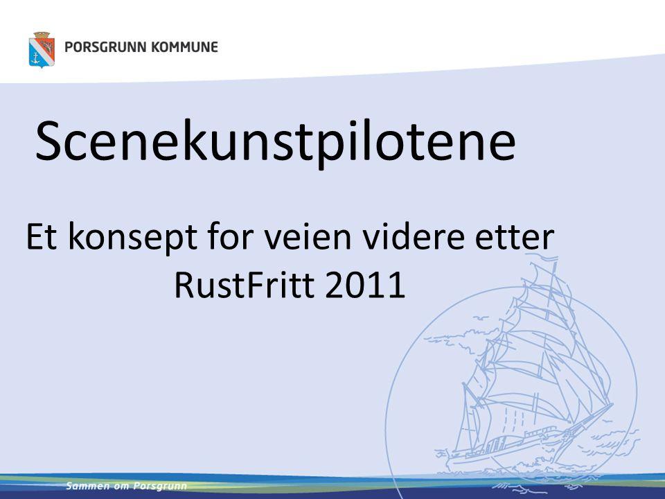 Scenekunstpilotene Et konsept for veien videre etter RustFritt 2011