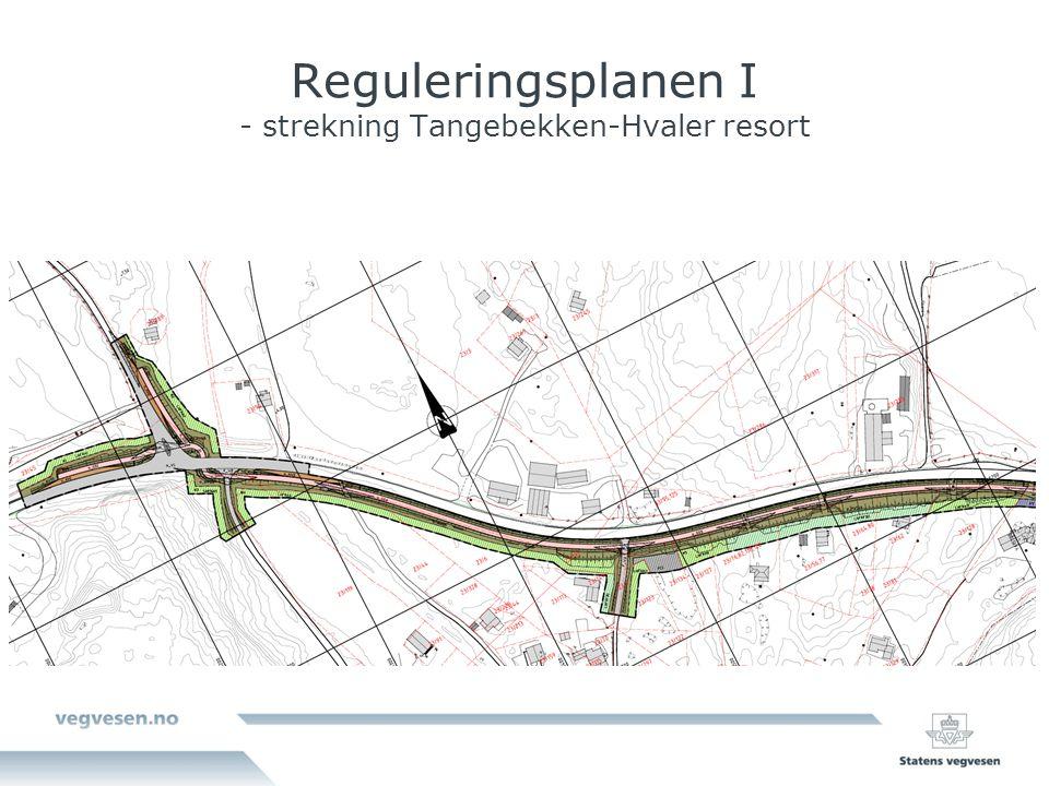 Reguleringsplanen I - strekning Tangebekken-Hvaler resort