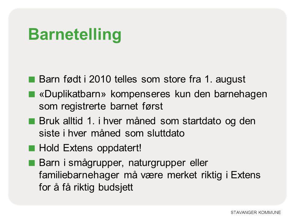 STAVANGER KOMMUNE Barnetelling ■ Barn født i 2010 telles som store fra 1. august ■ «Duplikatbarn» kompenseres kun den barnehagen som registrerte barne