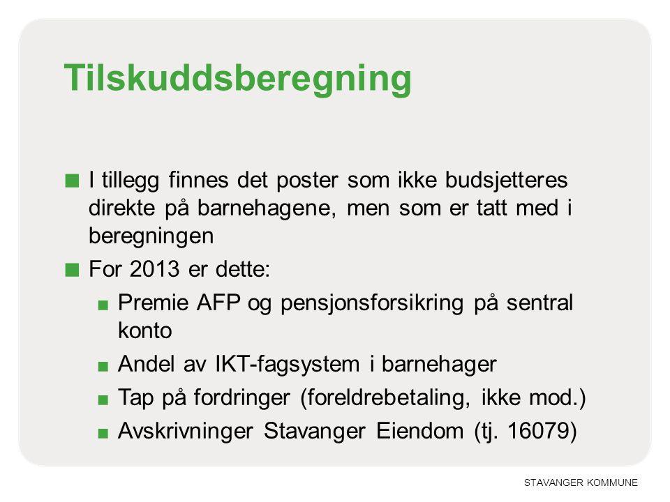 STAVANGER KOMMUNE Tilskuddsberegning ■ I tillegg finnes det poster som ikke budsjetteres direkte på barnehagene, men som er tatt med i beregningen ■ F