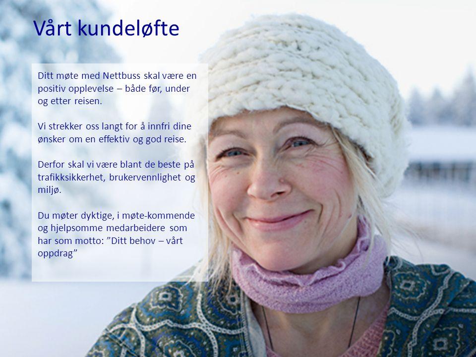 merkevareløftet 2011 nettbuss Vårt kundeløfte Ditt møte med Nettbuss skal være en positiv opplevelse – både før, under og etter reisen. Vi strekker os