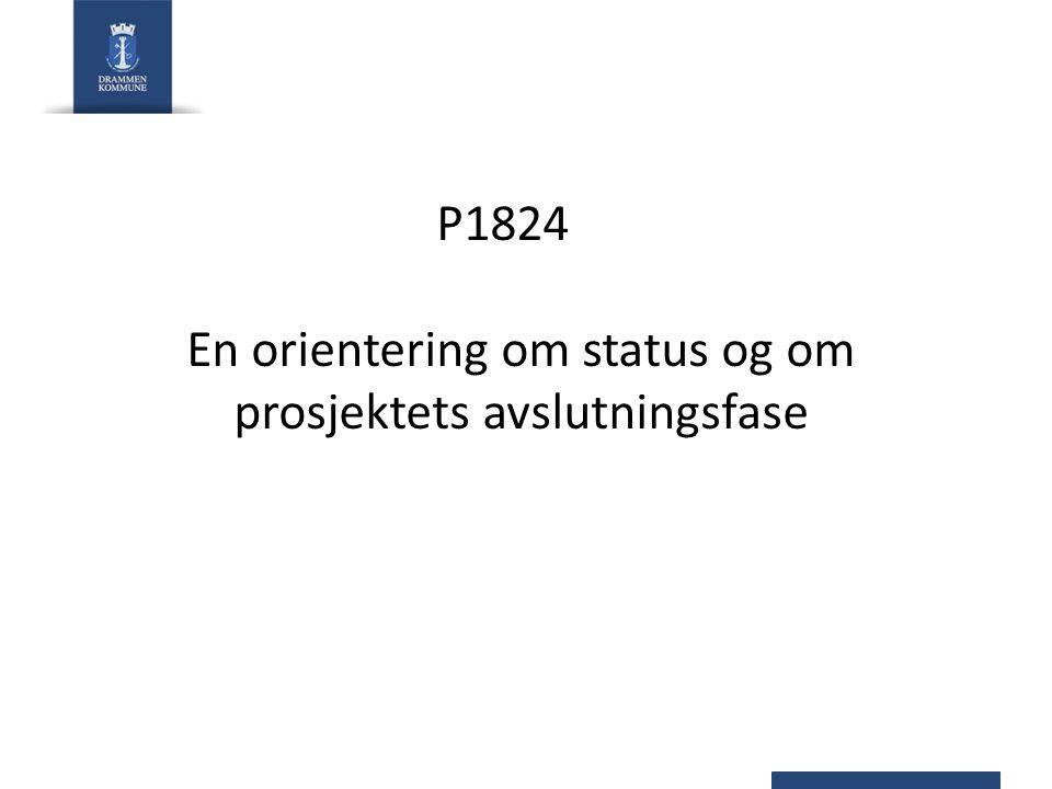 P1824 En orientering om status og om prosjektets avslutningsfase