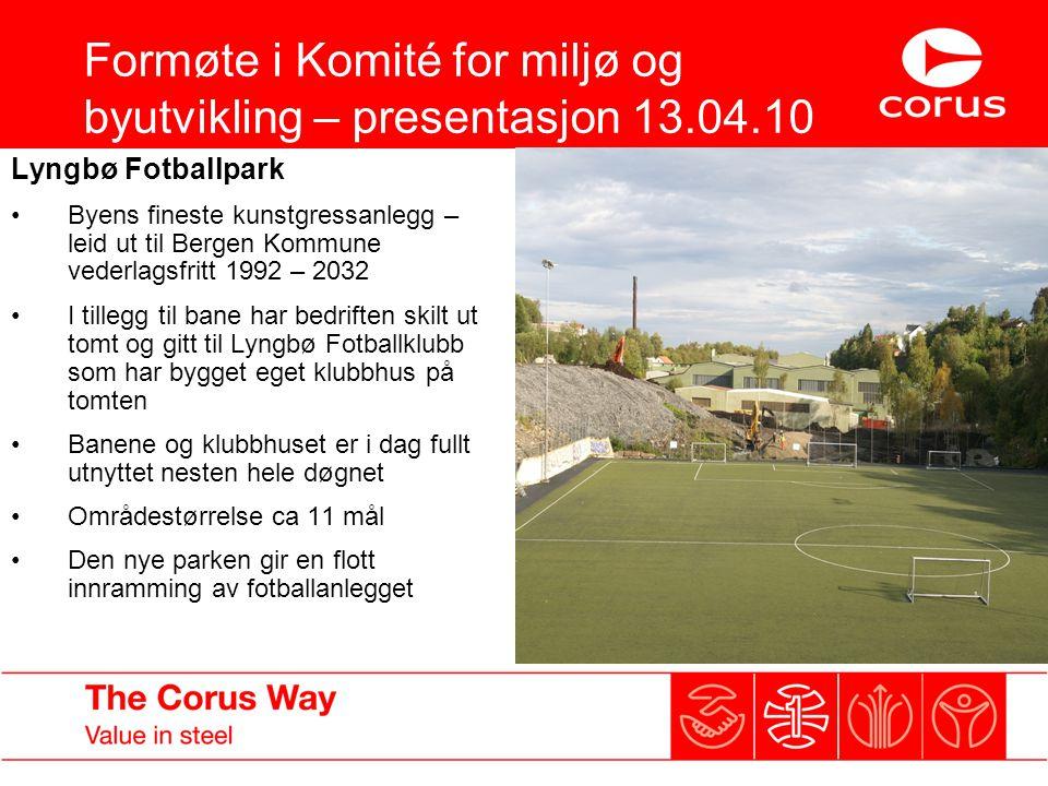 Formøte i Komité for miljø og byutvikling – presentasjon 13.04.10 Lyngbø Fotballpark Byens fineste kunstgressanlegg – leid ut til Bergen Kommune veder