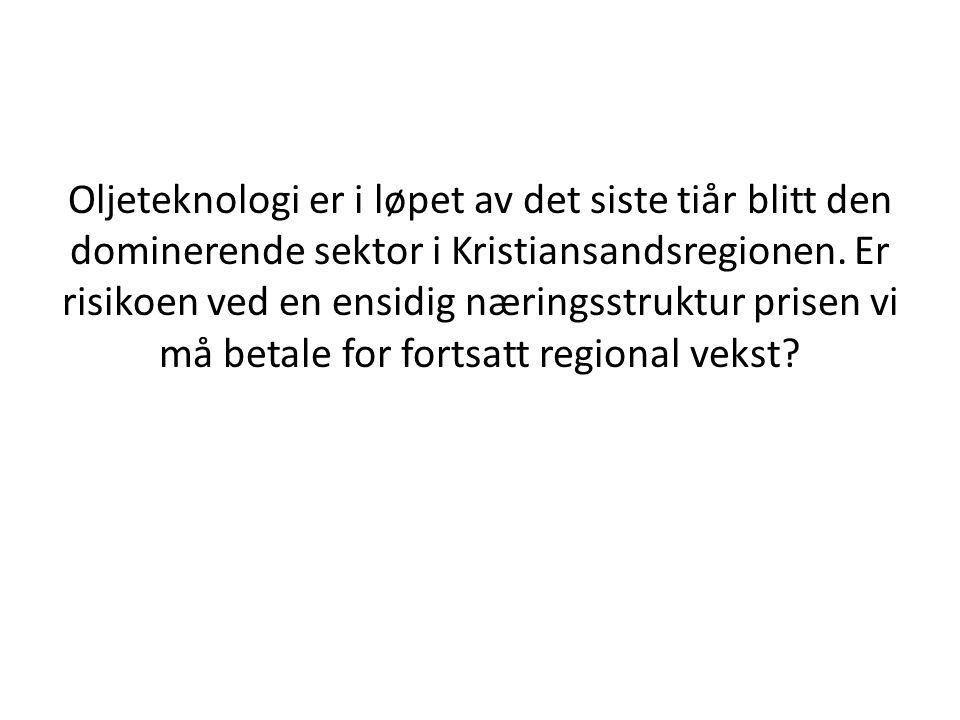 Oljeteknologi er i løpet av det siste tiår blitt den dominerende sektor i Kristiansandsregionen.