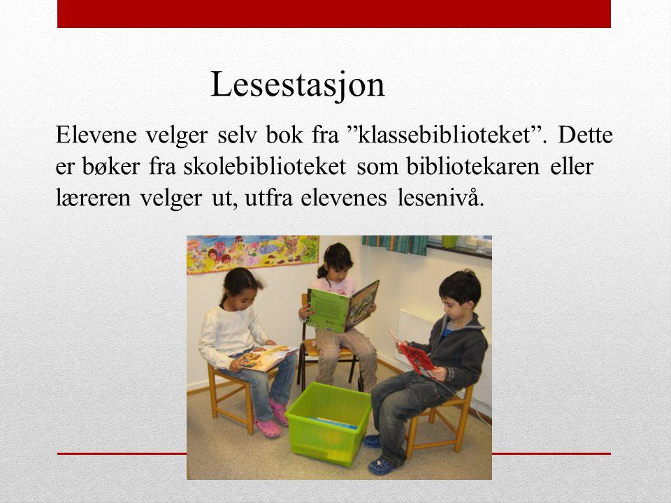 """Lesestasjon Elevene velger selv bok fra """"klassebiblioteket"""". Dette er bøker fra skolebiblioteket som bibliotekaren eller læreren velger ut, utfra elev"""