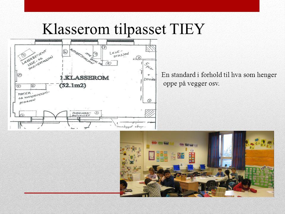 Klasserom tilpasset TIEY En standard i forhold til hva som henger oppe på vegger osv.