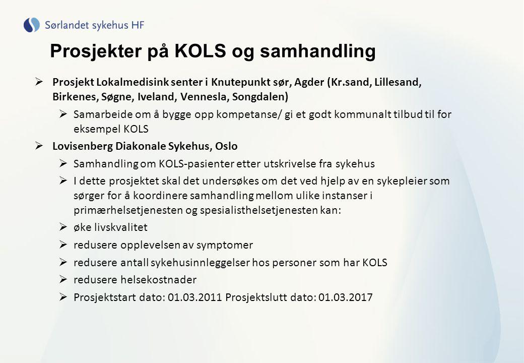 Prosjekter på KOLS og samhandling  Prosjekt Lokalmedisink senter i Knutepunkt sør, Agder (Kr.sand, Lillesand, Birkenes, Søgne, Iveland, Vennesla, Son