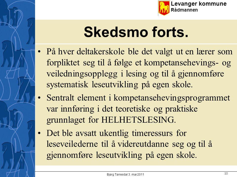 Levanger kommune Rådmannen Skedsmo forts. På hver deltakerskole ble det valgt ut en lærer som forpliktet seg til å følge et kompetansehevings- og veil