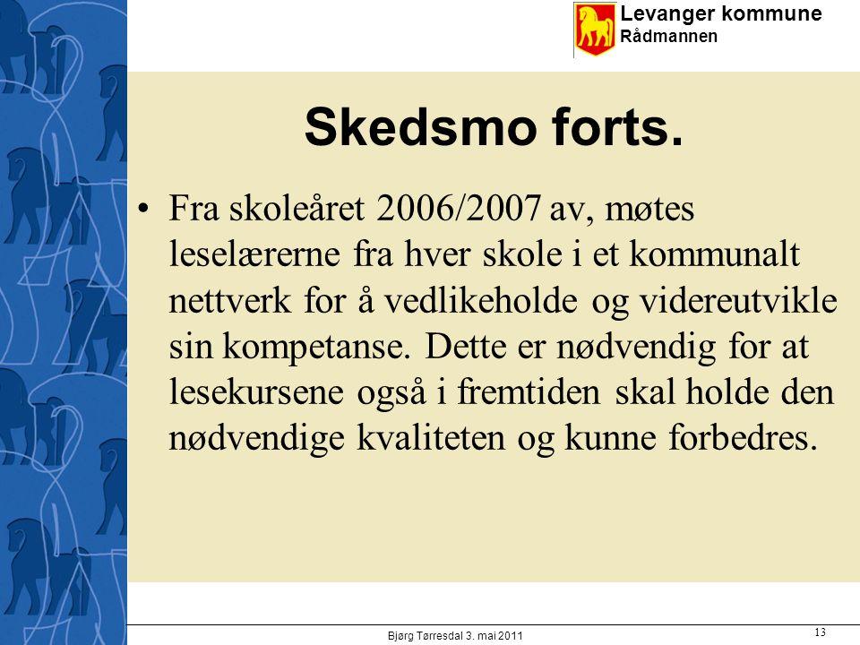 Levanger kommune Rådmannen Skedsmo forts. Fra skoleåret 2006/2007 av, møtes leselærerne fra hver skole i et kommunalt nettverk for å vedlikeholde og v