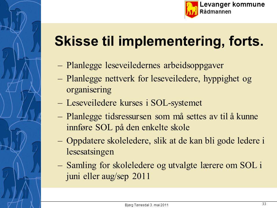 Levanger kommune Rådmannen Skisse til implementering, forts.