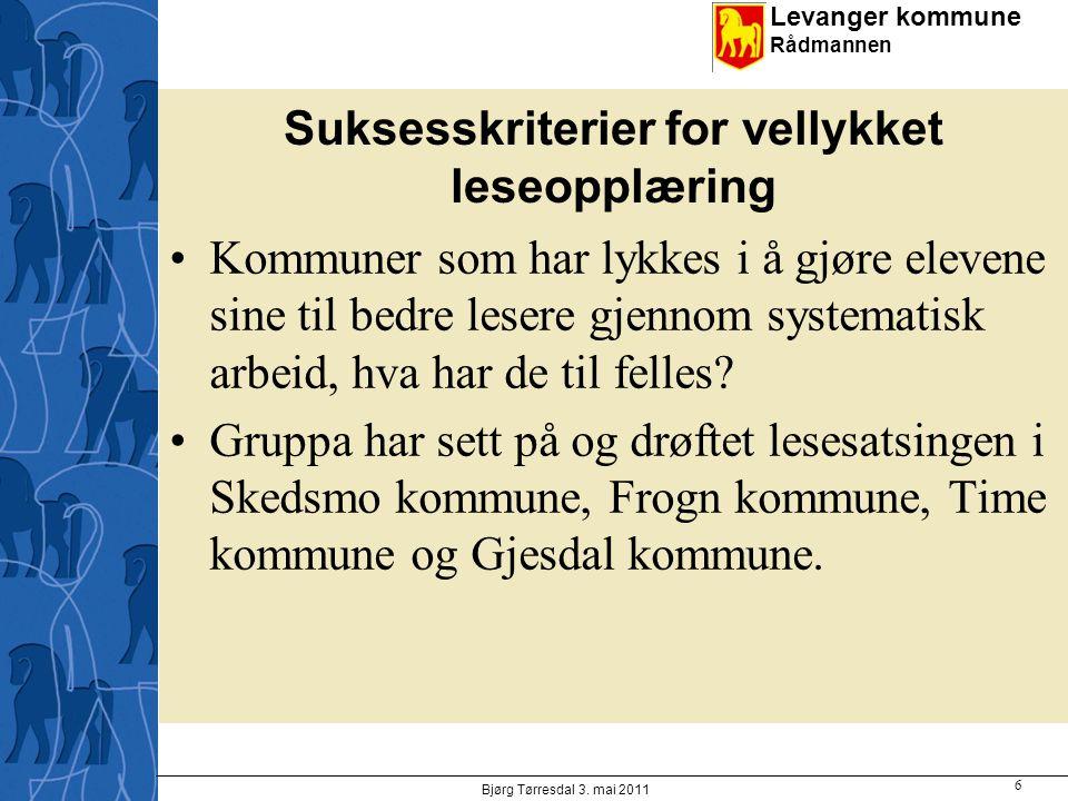 Levanger kommune Rådmannen Suksesskriterier for vellykket leseopplæring Kommuner som har lykkes i å gjøre elevene sine til bedre lesere gjennom system