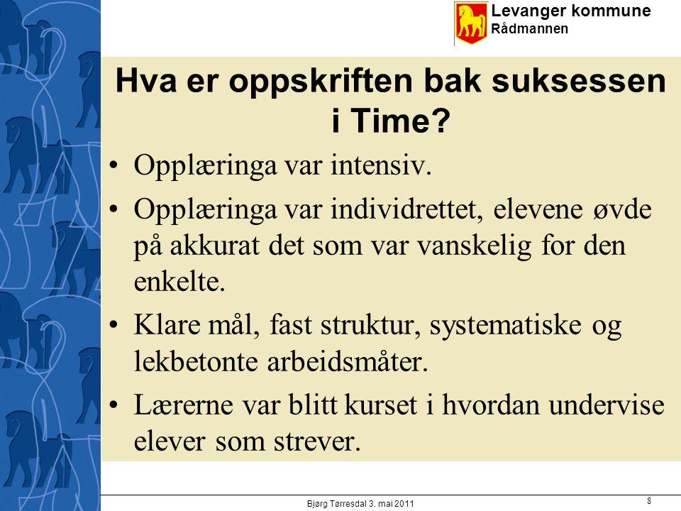Levanger kommune Rådmannen Hva er oppskriften bak suksessen i Time? Opplæringa var intensiv. Opplæringa var individrettet, elevene øvde på akkurat det