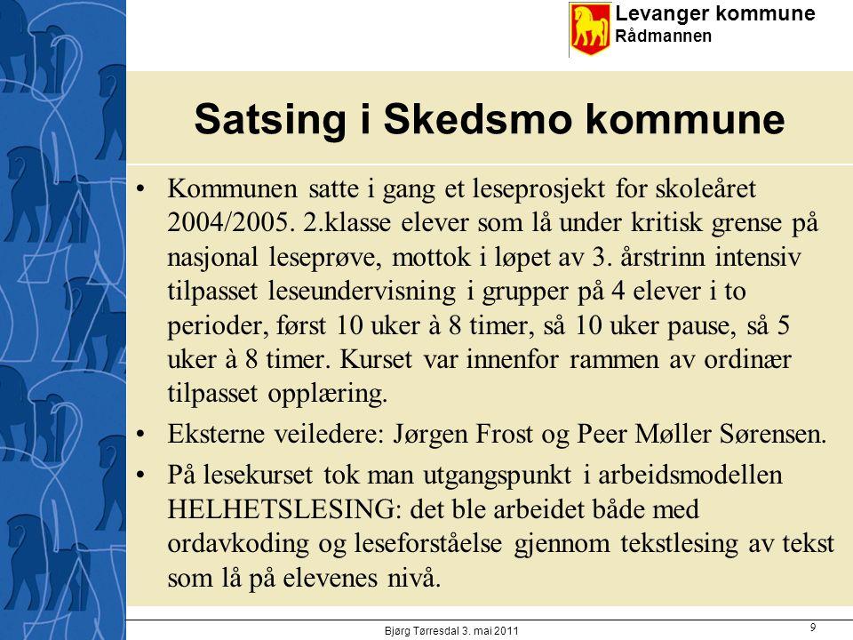 Levanger kommune Rådmannen Satsing i Skedsmo kommune Kommunen satte i gang et leseprosjekt for skoleåret 2004/2005. 2.klasse elever som lå under kriti