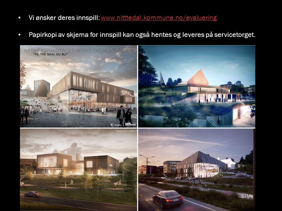 Vi ønsker deres innspill: www.nitttedal.kommune.no/evalueringwww.nitttedal.kommune.no/evaluering Papirkopi av skjema for innspill kan også hentes og l
