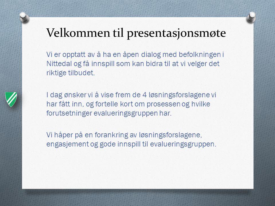Velkommen til presentasjonsmøte Agenda: - Velkommen - Prosessen så langt og hva skjer videre - Evalueringsgruppen – sammensetting - Nærmere om tildelingskriterier - Visning av løsningsforslagene – film (10 minutter) - Visning av løsningsforslagene – plansjer (20 minutter) - Spørsmål om løsningsforslagene - Innspill til evalueringsgruppe: www.nittedal.kommune.no/evaluering www.nittedal.kommune.no/evaluering