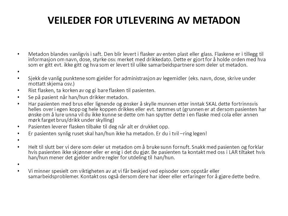 VEILEDER FOR UTLEVERING AV METADON Metadon blandes vanligvis i saft.