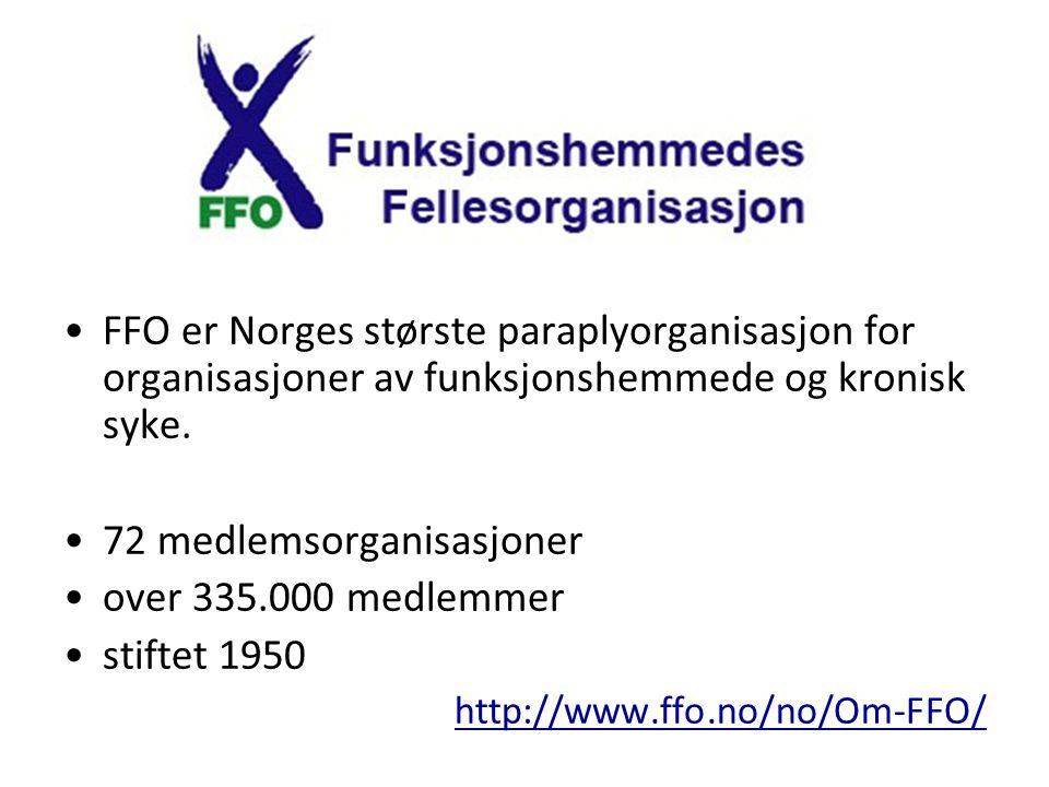 FFO er Norges største paraplyorganisasjon for organisasjoner av funksjonshemmede og kronisk syke. 72 medlemsorganisasjoner over 335.000 medlemmer stif