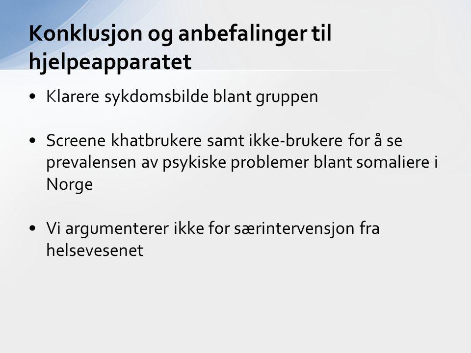 Klarere sykdomsbilde blant gruppen Screene khatbrukere samt ikke-brukere for å se prevalensen av psykiske problemer blant somaliere i Norge Vi argumen