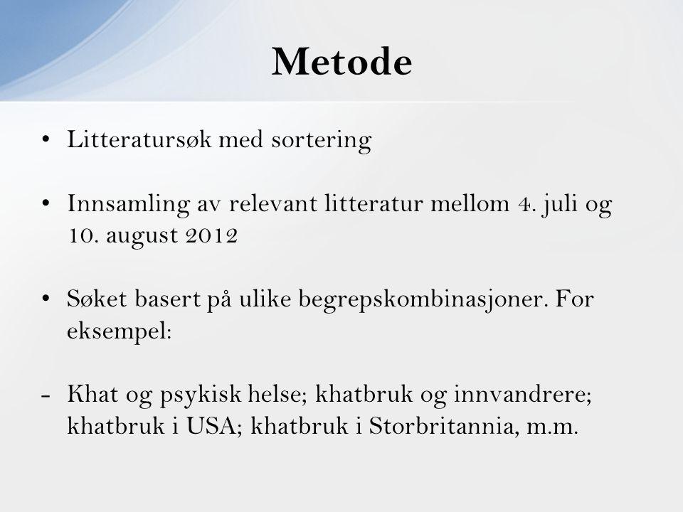 Litteratursøk med sortering Innsamling av relevant litteratur mellom 4. juli og 10. august 2012 Søket basert på ulike begrepskombinasjoner. For eksemp