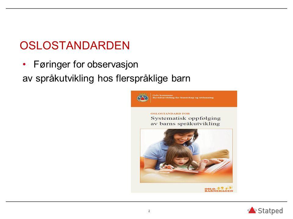 OSLOSTANDARDEN Føringer for observasjon av språkutvikling hos flerspråklige barn 2