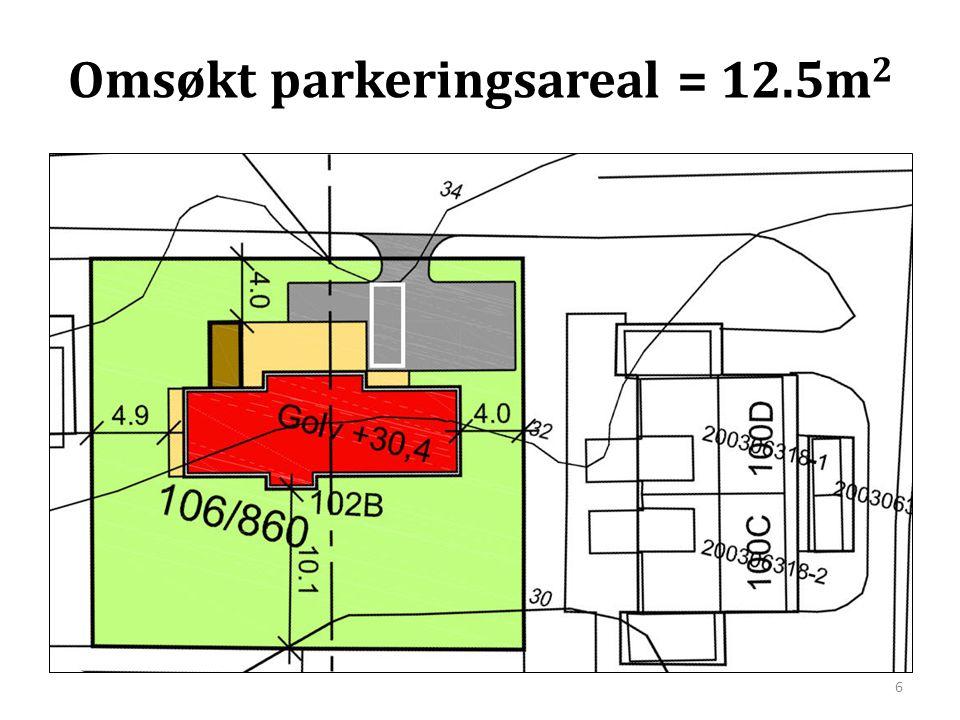 Omsøkt parkeringsareal = 12.5m 2 6