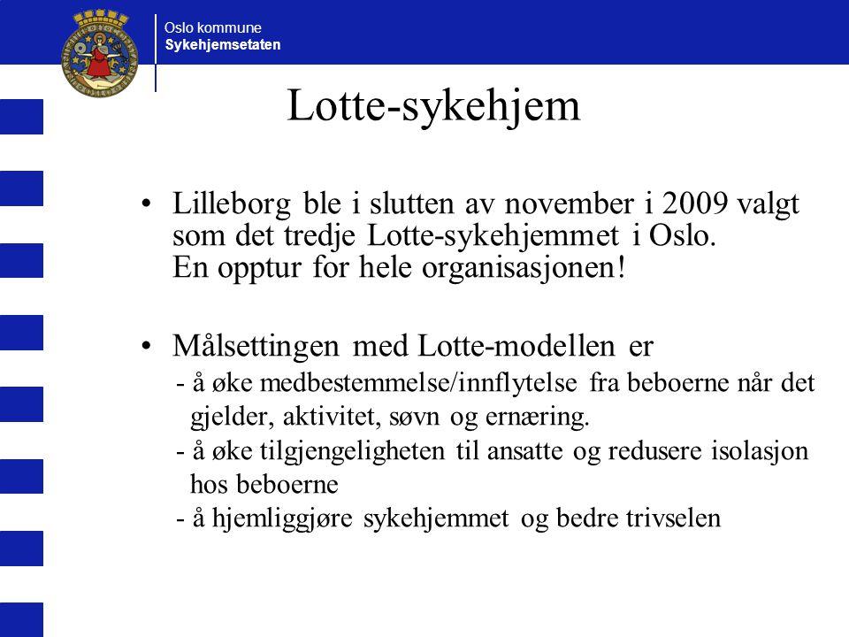 Oslo kommune Sykehjemsetaten Lotte-sykehjem Lilleborg ble i slutten av november i 2009 valgt som det tredje Lotte-sykehjemmet i Oslo.