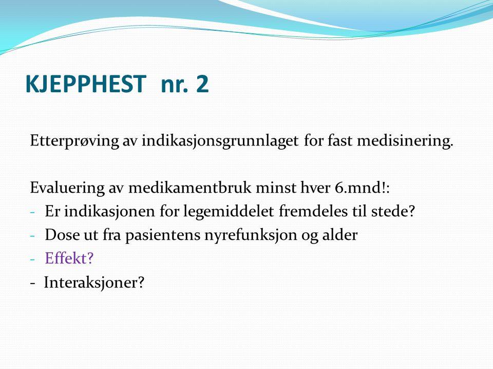 KJEPPHEST nr.2 Etterprøving av indikasjonsgrunnlaget for fast medisinering.